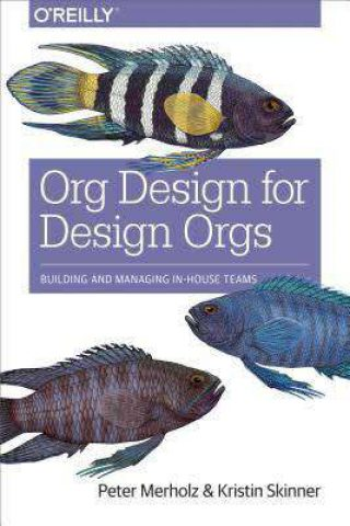 "Cover of ""Org Design for Design Orgs"" by Merholz and Skinner"